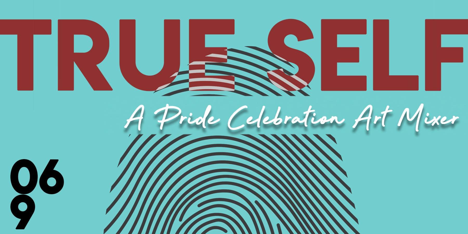 True Self: A Pride Celebration